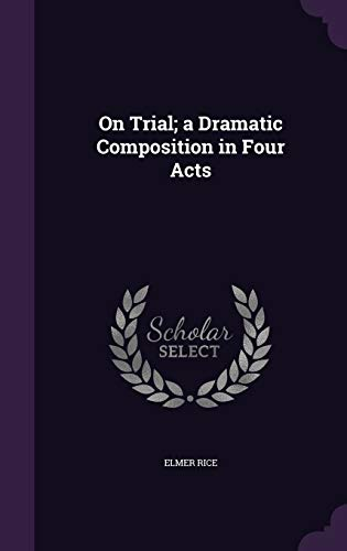 9781341510687: On Trial; A Dramatic Composition in Four Acts