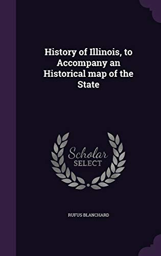 9781341512186: History of Illinois, to Accompany an Historical map of the State