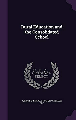 9781341514081: Rural Education and the Consolidated School