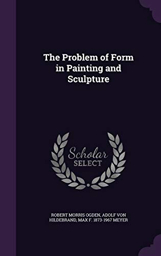 9781341517112: The Problem of Form in Painting and Sculpture
