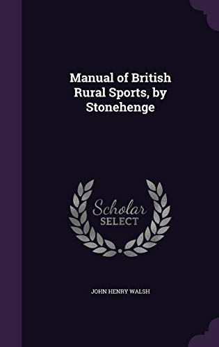 Manual of British Rural Sports, by Stonehenge