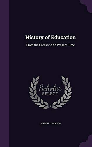 9781341525247: History of Education: From the Greeks to He Present Time