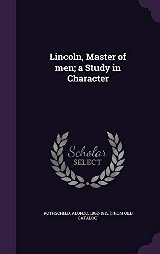 9781341547805: Lincoln, Master of Men; A Study in Character