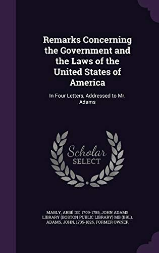 9781341553547: Remarks Concerning the Government and the Laws of the United States of America: In Four Letters, Addressed to Mr. Adams