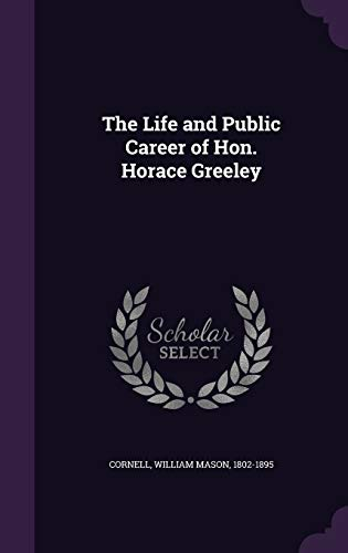9781341554308: The Life and Public Career of Hon. Horace Greeley