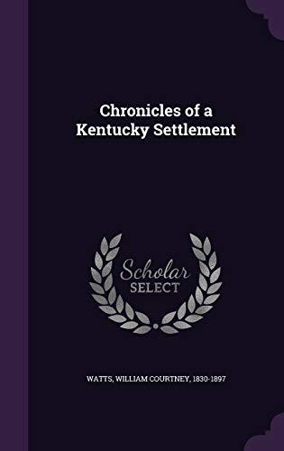 9781341564642: Chronicles of a Kentucky Settlement