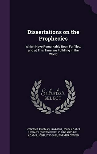 9781341568473: Dissertations on the Prophecies: Which Have Remarkably Been Fulfilled, and at This Time Are Fulfilling in the World