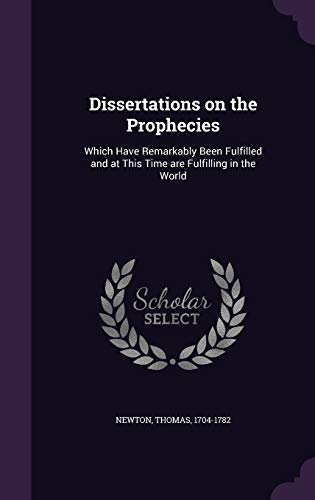 9781341568978: Dissertations on the Prophecies: Which Have Remarkably Been Fulfilled and at This Time Are Fulfilling in the World
