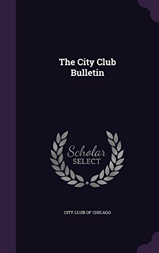 9781341569975: The City Club Bulletin