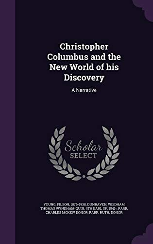 9781341570179: Christopher Columbus and the New World of His Discovery: A Narrative