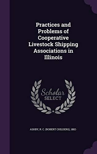 9781341583681: Practices and Problems of Cooperative Livestock Shipping Associations in Illinois