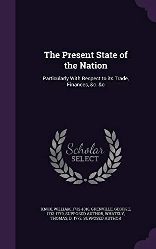 The Present State of the Nation: Particularly: William Knox, George