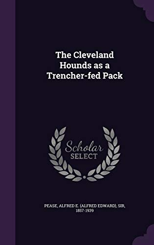 9781341598852: The Cleveland Hounds as a Trencher-fed Pack