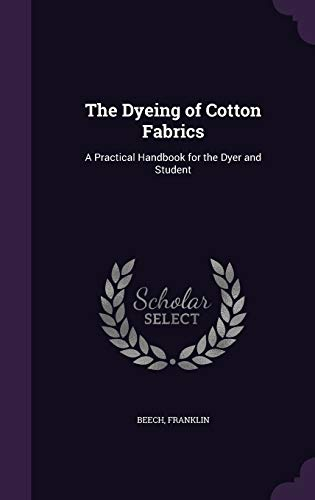 9781341600197: The Dyeing of Cotton Fabrics: A Practical Handbook for the Dyer and Student