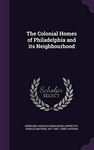 9781341600937: The Colonial Homes of Philadelphia and its Neighbourhood