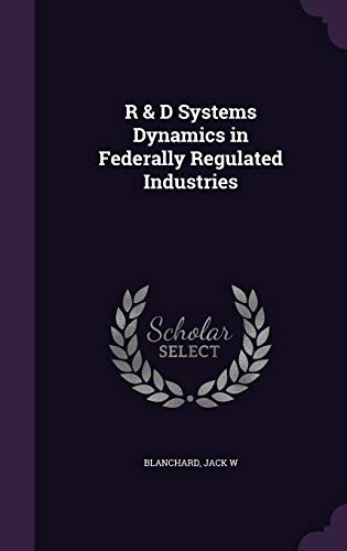 9781341606571: R & D Systems Dynamics in Federally Regulated Industries