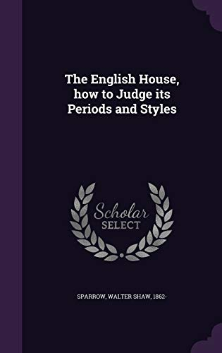 9781341608469: The English House, how to Judge its Periods and Styles