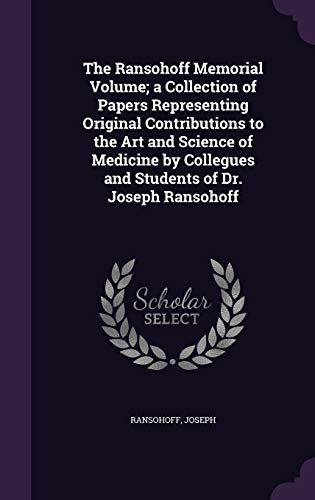 9781341609428: The Ransohoff Memorial Volume; a Collection of Papers Representing Original Contributions to the Art and Science of Medicine by Collegues and Students of Dr. Joseph Ransohoff