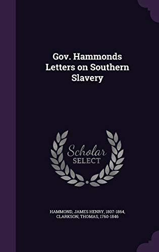 9781341611889: Gov. Hammonds Letters on Southern Slavery