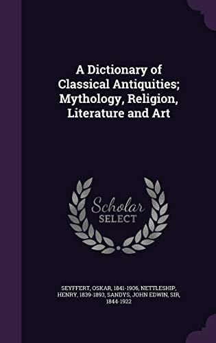 9781341617898: A Dictionary of Classical Antiquities; Mythology, Religion, Literature and Art