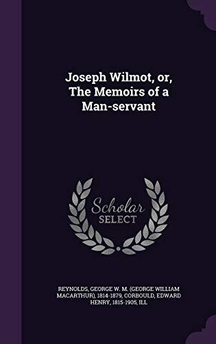 Joseph Wilmot, or, The Memoirs of a: Reynolds, George W.