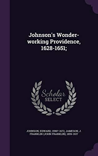 9781341627200: Johnson's Wonder-working Providence, 1628-1651;