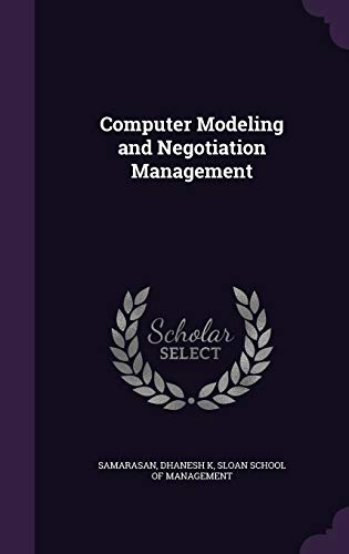 9781341630231: Computer Modeling and Negotiation Management