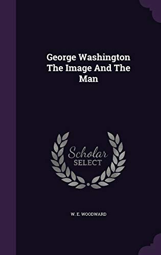 9781341648335: George Washington the Image and the Man