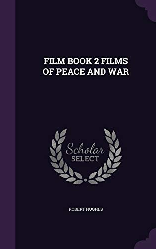 Film Book 2 Films of Peace and: Robert Hughes