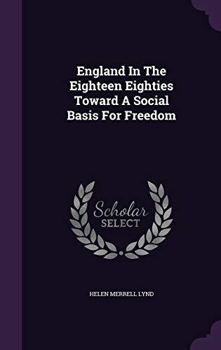 9781341660566: England In The Eighteen Eighties Toward A Social Basis For Freedom