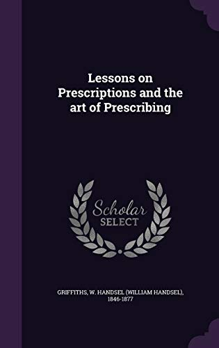 9781341676420: Lessons on Prescriptions and the art of Prescribing