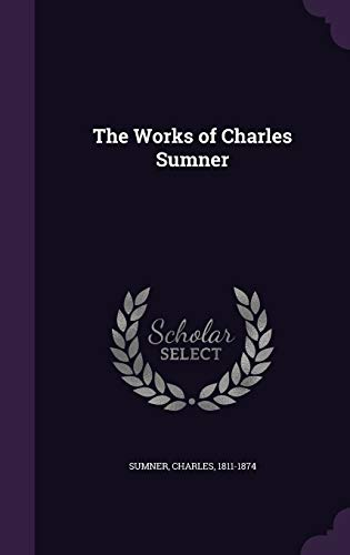 9781341682513: The Works of Charles Sumner