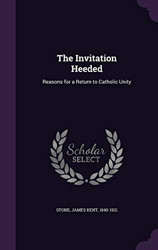 9781341687556: The Invitation Heeded: Reasons for a Return to Catholic Unity