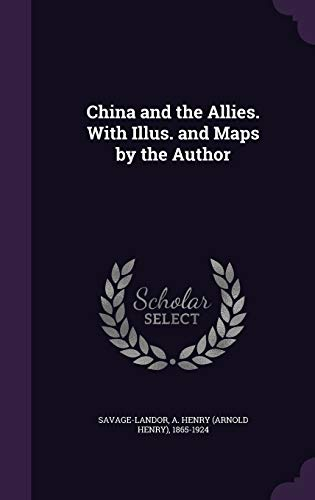 9781341704413: China and the Allies. With Illus. and Maps by the Author