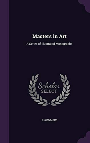 9781341709890: Masters in Art: A Series of Illustrated Monographs