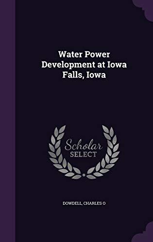 9781341710216: Water Power Development at Iowa Falls, Iowa