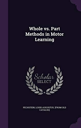 Whole vs. Part Methods in Motor Learning: Louis Augustus [From