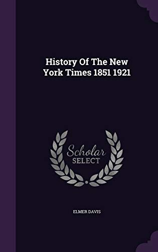 9781341718137: History Of The New York Times 1851 1921