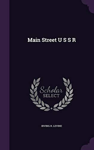 Main Street U S S R (Hardback: Levine, Irving R.