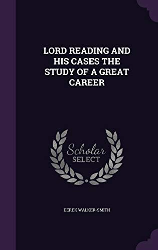 9781341726040: LORD READING AND HIS CASES THE STUDY OF A GREAT CAREER
