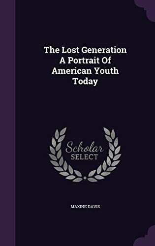 9781341729317: The Lost Generation A Portrait Of American Youth Today