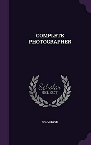 9781341745508: COMPLETE PHOTOGRAPHER