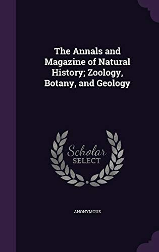 9781341747144: The Annals and Magazine of Natural History; Zoology, Botany, and Geology