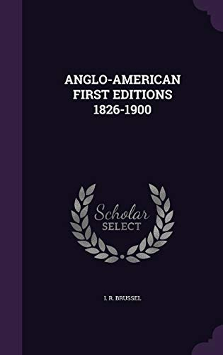 9781341752179: ANGLO-AMERICAN FIRST EDITIONS 1826-1900