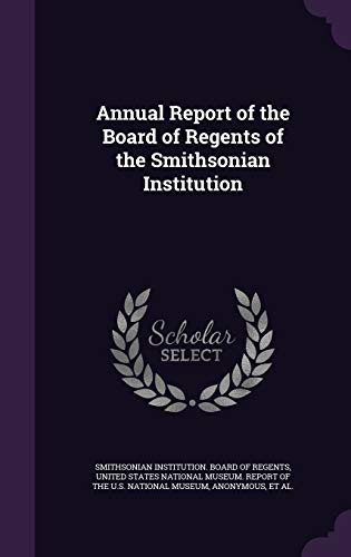 9781341754890: Annual Report of the Board of Regents of the Smithsonian Institution