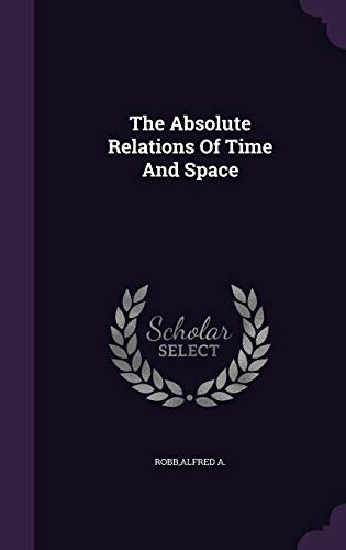 9781341756177: The Absolute Relations Of Time And Space