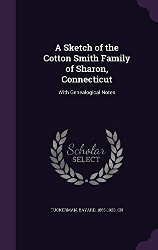 9781341771194: A Sketch of the Cotton Smith Family of Sharon, Connecticut: With Genealogical Notes