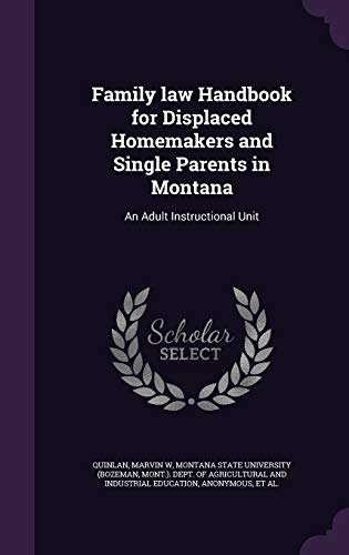9781341781025: Family law Handbook for Displaced Homemakers and Single Parents in Montana: An Adult Instructional Unit