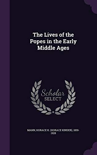 9781341786778: The Lives of the Popes in the Early Middle Ages
