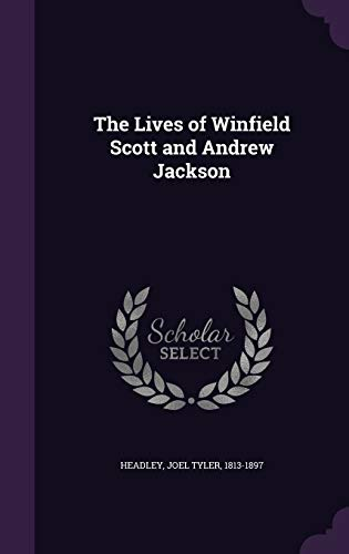 9781341789717: The Lives of Winfield Scott and Andrew Jackson